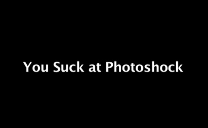 You Suck At Photoshock